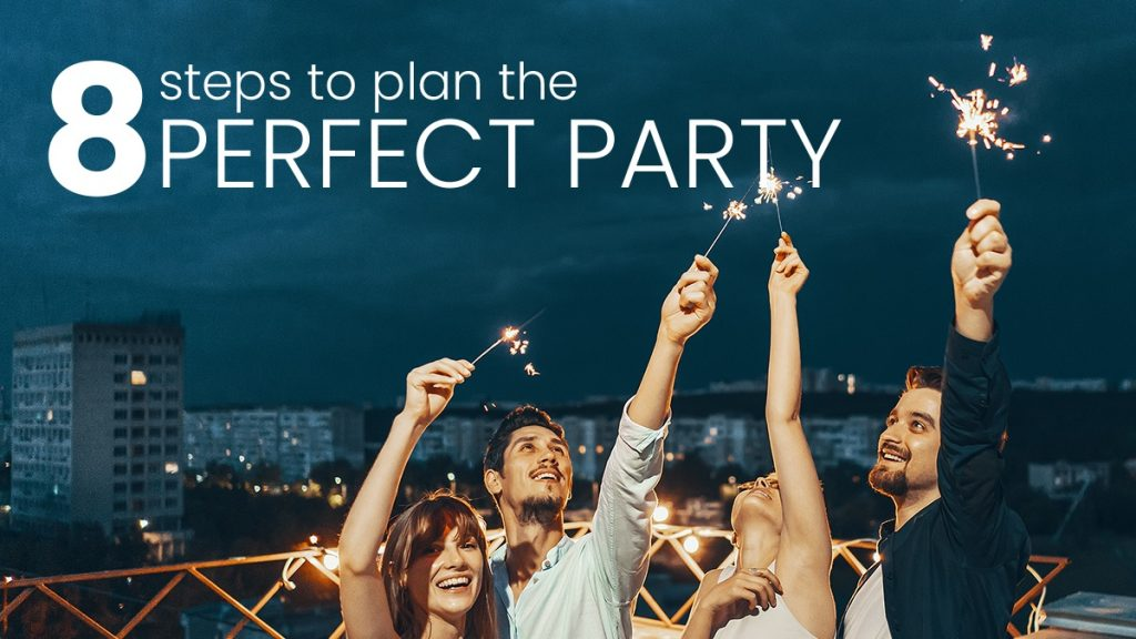 8 Steps to Plan the Perfect Party