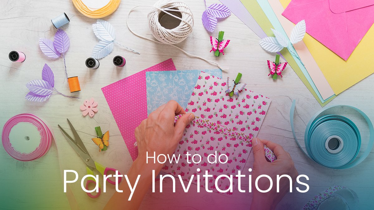 How to Do Party Invitations