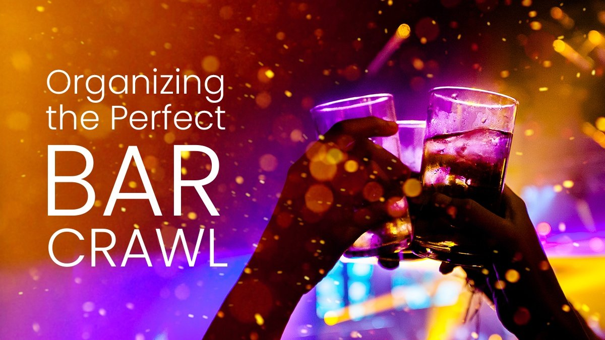 Organizing the Perfect Bar Crawl