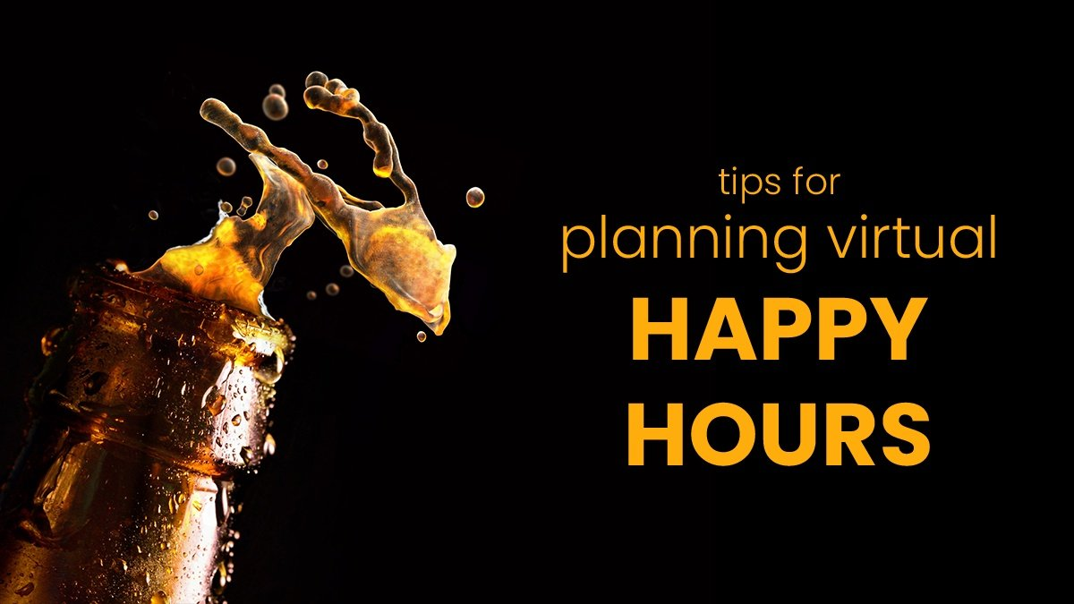 Tips for Planning Virtual Happy Hours