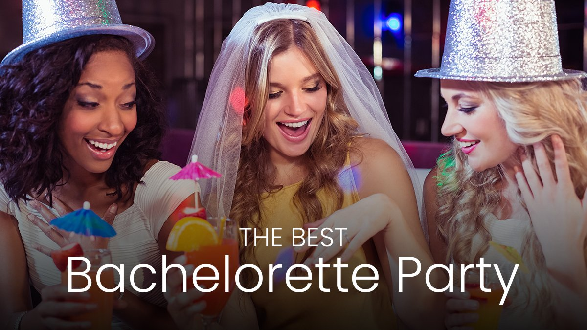 The Best Bachelorette Party