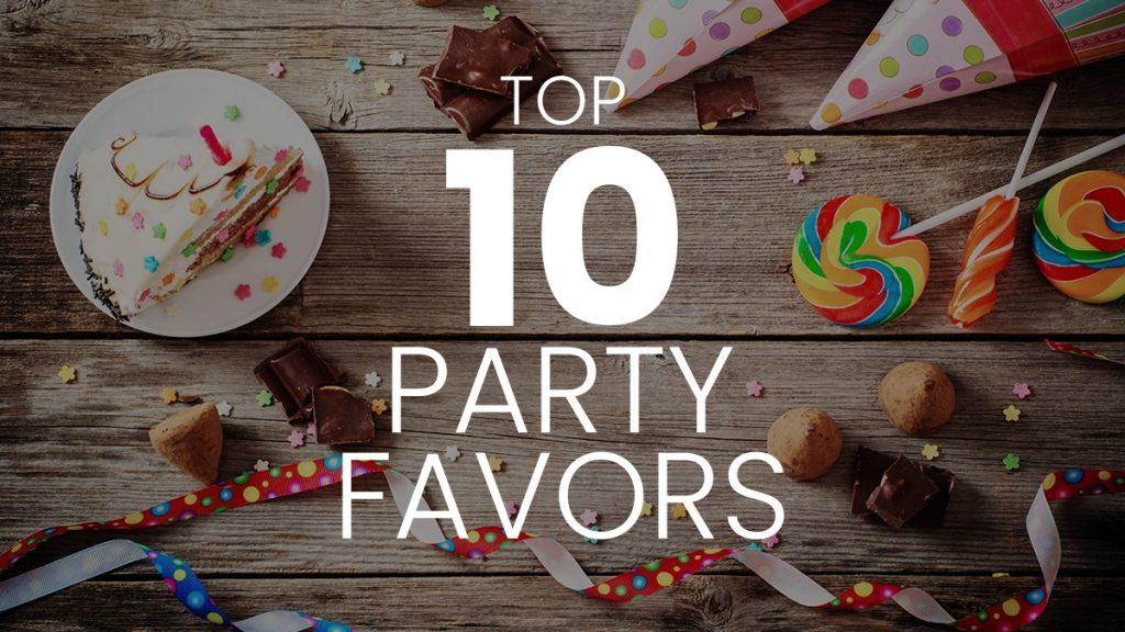 Top Ten Party Favors