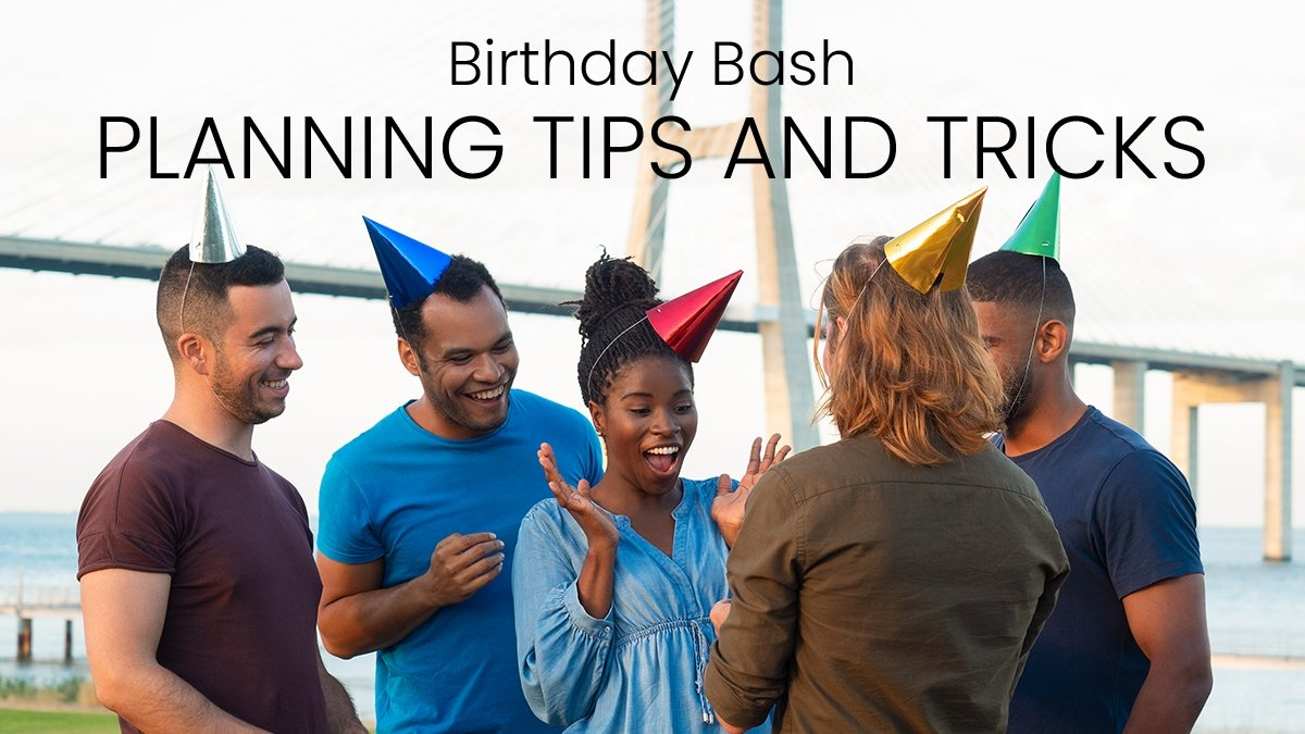 Birthday Bash Planning Tips and Tricks